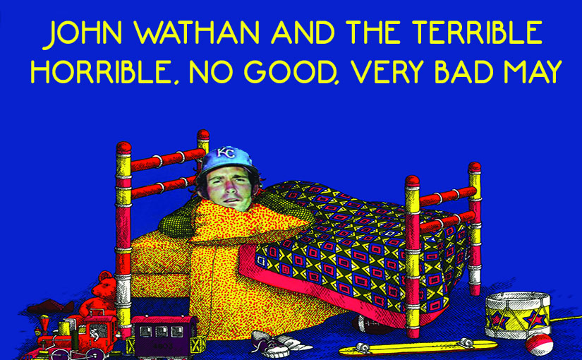 John Wathan and the terrible, horrible, no good, very bad May