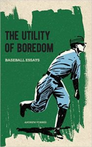 The Utility of Boredom by Andrew G. Forbes