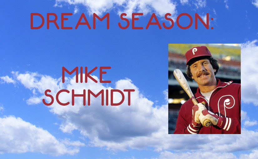 Dream Season: Mike Schmidt
