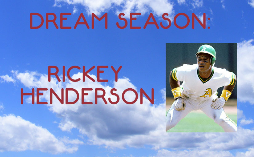 Dream Season: Rickey Henderson